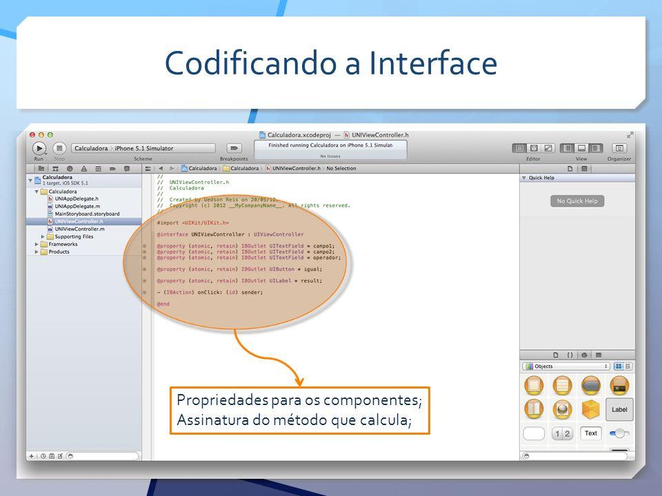 Codificando a Interface Propriedades para os componentes; Assinatura do método que calcula;