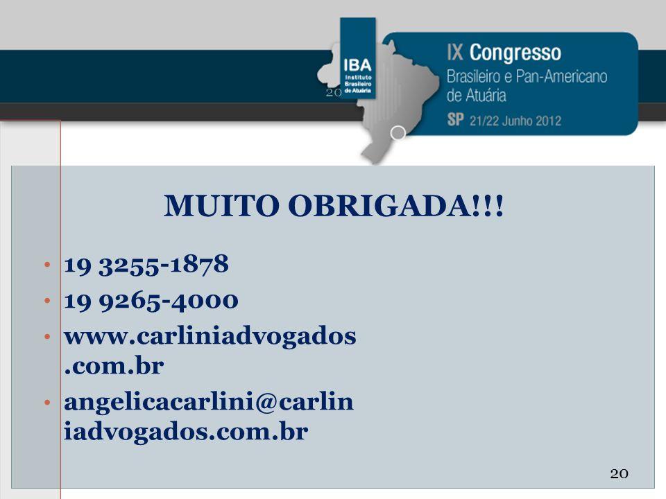MUITO OBRIGADA!!! 19 3255-1878 19 9265-4000 www.carliniadvogados.com.br angelicacarlini@carlin iadvogados.com.br 20