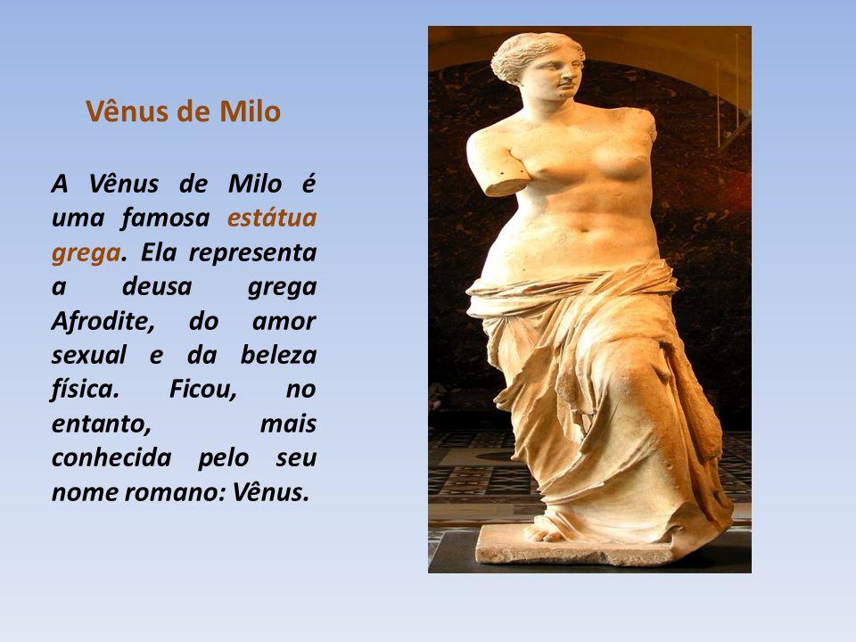 Vênus de Milo A Vênus de Milo é uma famosa estátua grega.