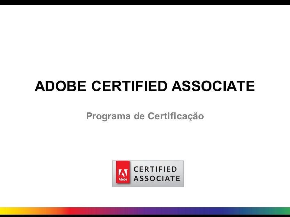 ADOBE CERTIFIED ASSOCIATE Programa de Certificação