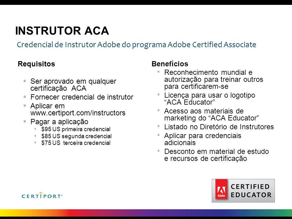 INSTRUTOR ACA Benefícios Reconhecimento mundial e autorização para treinar outros para certificarem-se Licença para usar o logotipo ACA Educator Acess