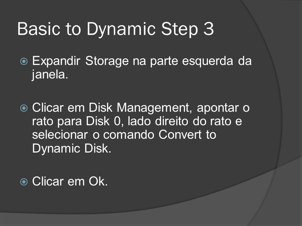 Basic to Dynamic Step 3 Expandir Storage na parte esquerda da janela.