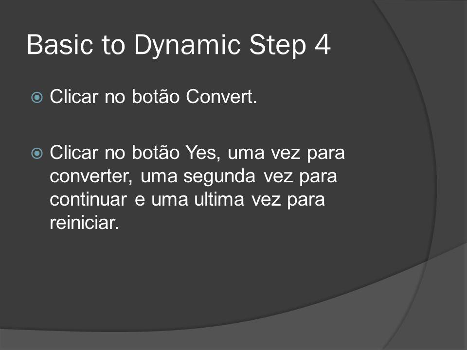 Basic to Dynamic Step 4 Clicar no botão Convert.