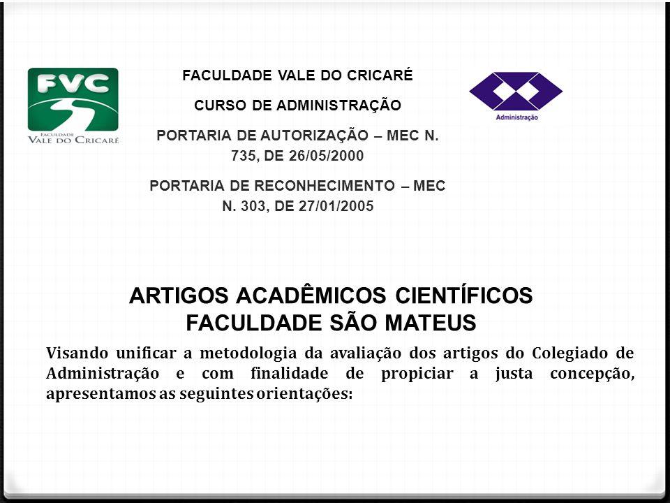 FACULDADE VALE DO CRICARÉ CURSO DE ADMINISTRAÇÃO PORTARIA DE AUTORIZAÇÃO – MEC N. 735, DE 26/05/2000 PORTARIA DE RECONHECIMENTO – MEC N. 303, DE 27/01