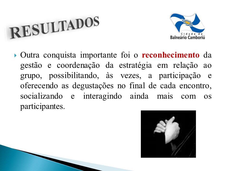 Outra conquista importante foi o reconhecimento da gestão e coordenação da estratégia em relação ao grupo, possibilitando, às vezes, a participação e