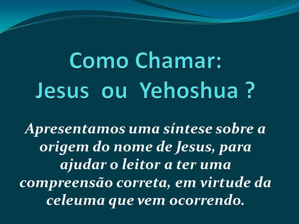 Apresentamos uma síntese sobre a origem do nome de Jesus, para ajudar o leitor a ter uma compreensão correta, em virtude da celeuma que vem ocorrendo.