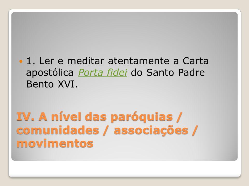 IV.A nível das paróquias / comunidades / associações / movimentos 1.