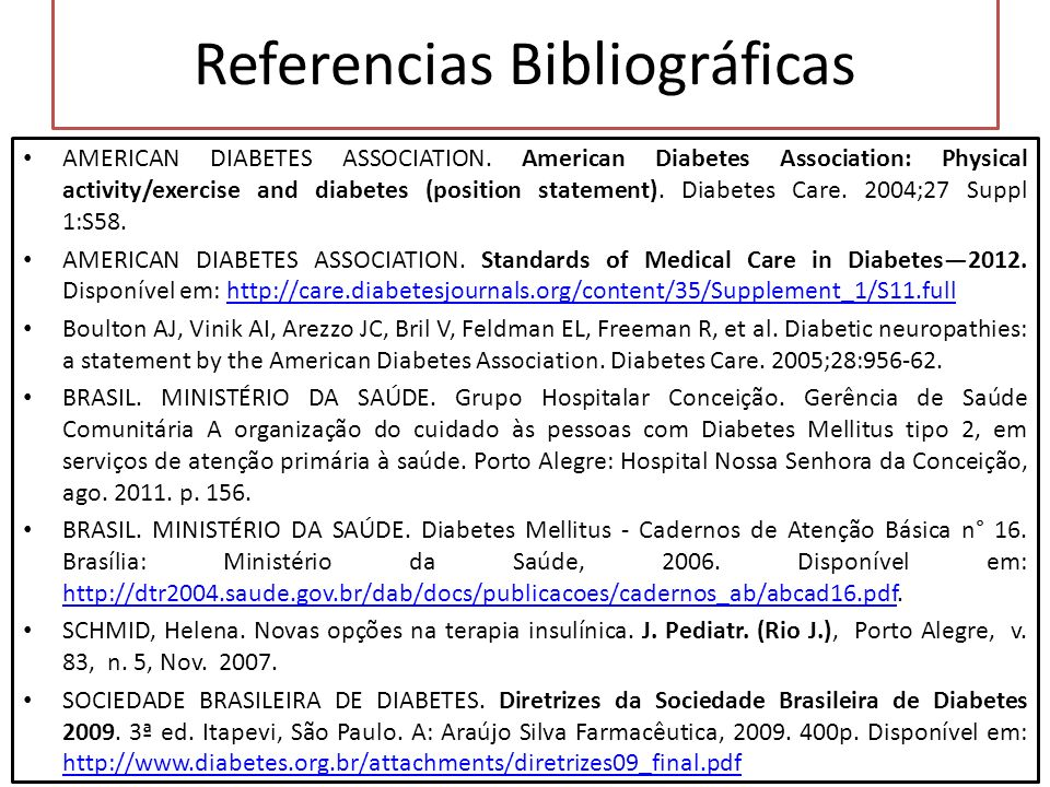 Referencias Bibliográficas AMERICAN DIABETES ASSOCIATION. American Diabetes Association: Physical activity/exercise and diabetes (position statement).