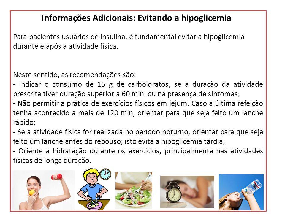 Recomendações sobre Atividade Física Outras informações relevantes (ACSM, 2001) : Normas para condução de um grupo de AF para Diabéticos: Monitoração da glicose antes, durante e depois do exercício Mudança da insulina ou alimentação de acordo com o treino Comparar diferentes respostas glicêmicas ao longo dos treinos e durante os mesmos, se pertinente