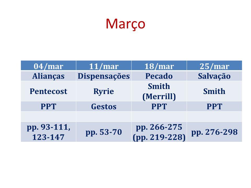 Março 04/mar11/mar18/mar25/mar AliançasDispensaçõesPecadoSalvação PentecostRyrie Smith (Merrill) Smith PPTGestosPPT pp.