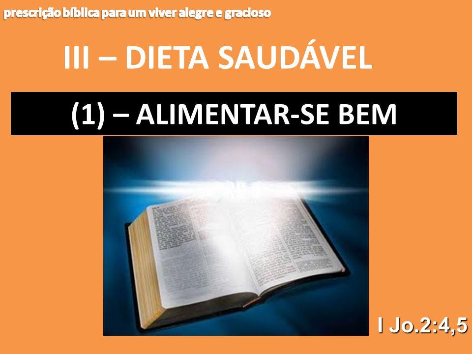 III – DIETA SAUDÁVEL (2) – (2) – Encher-se da água espiritual Tg.3:17