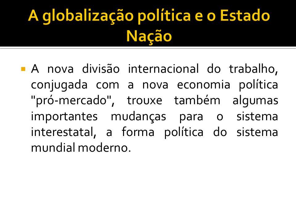 A nova divisão internacional do trabalho, conjugada com a nova economia política