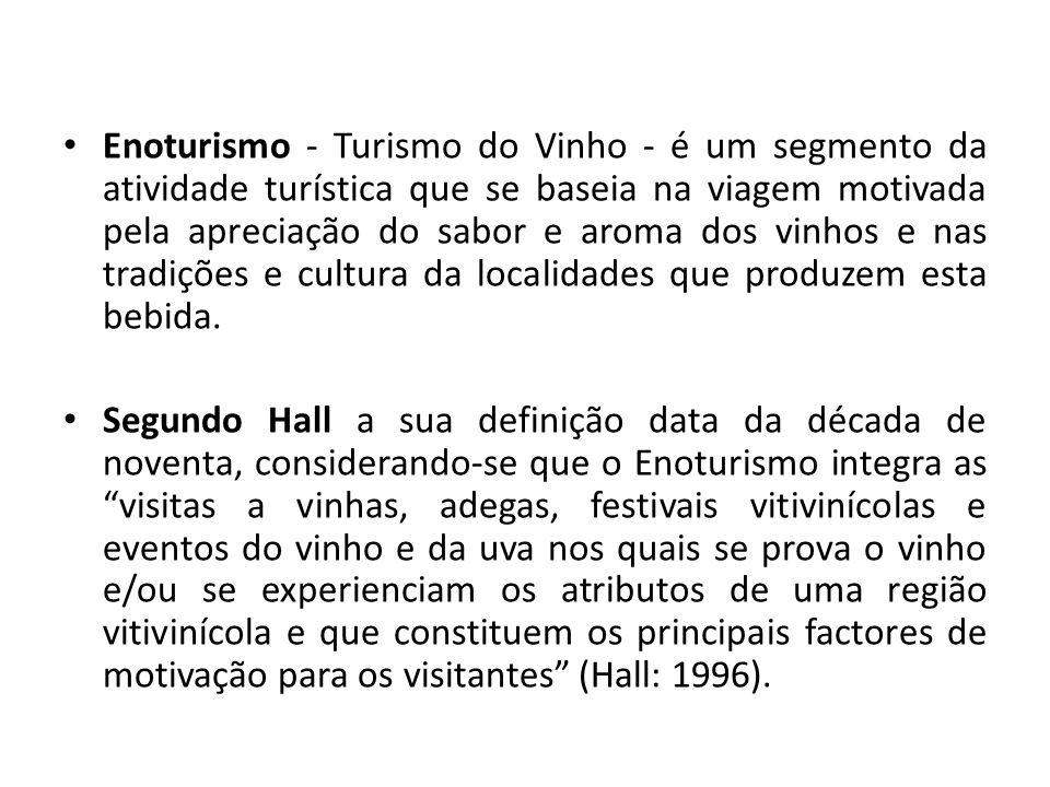 Enoturismo - Turismo do Vinho - é um segmento da atividade turística que se baseia na viagem motivada pela apreciação do sabor e aroma dos vinhos e na