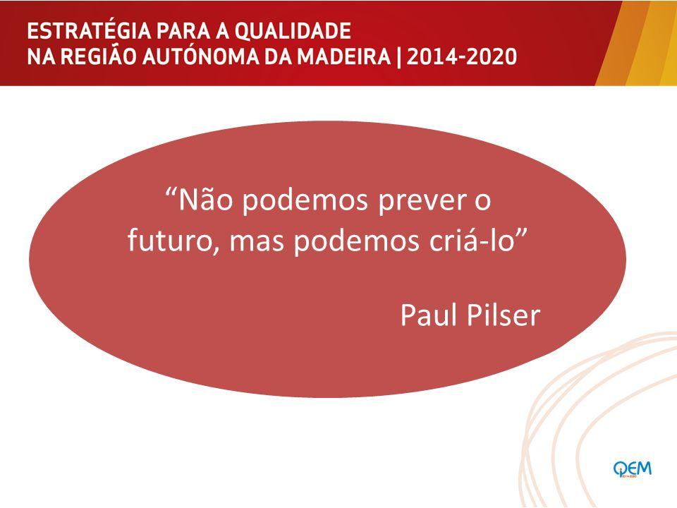 Não podemos prever o futuro, mas podemos criá-lo Paul Pilser