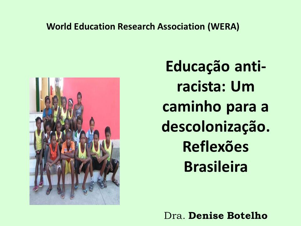 Educação anti- racista: Um caminho para a descolonização.