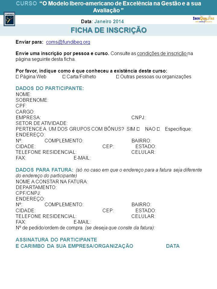 FICHA DE INSCRIÇÃO Enviar para: coms@fundibeq.orgcoms@fundibeq.org Envíe uma inscrição por pessoa e curso.