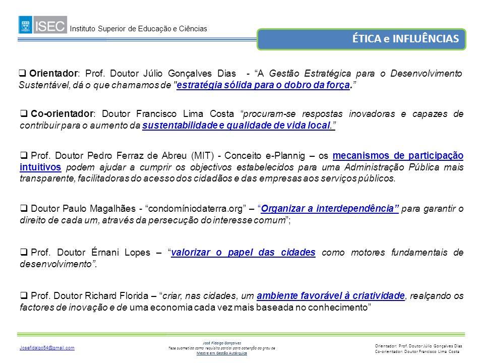 Josefidalgo54@gmail.com Instituto Superior de Educação e Ciências José Fidalgo Gonçalves Tese submetida como requisito parcial para obtenção do grau de Mestre em Gestão Autárquica Orientador: Prof.