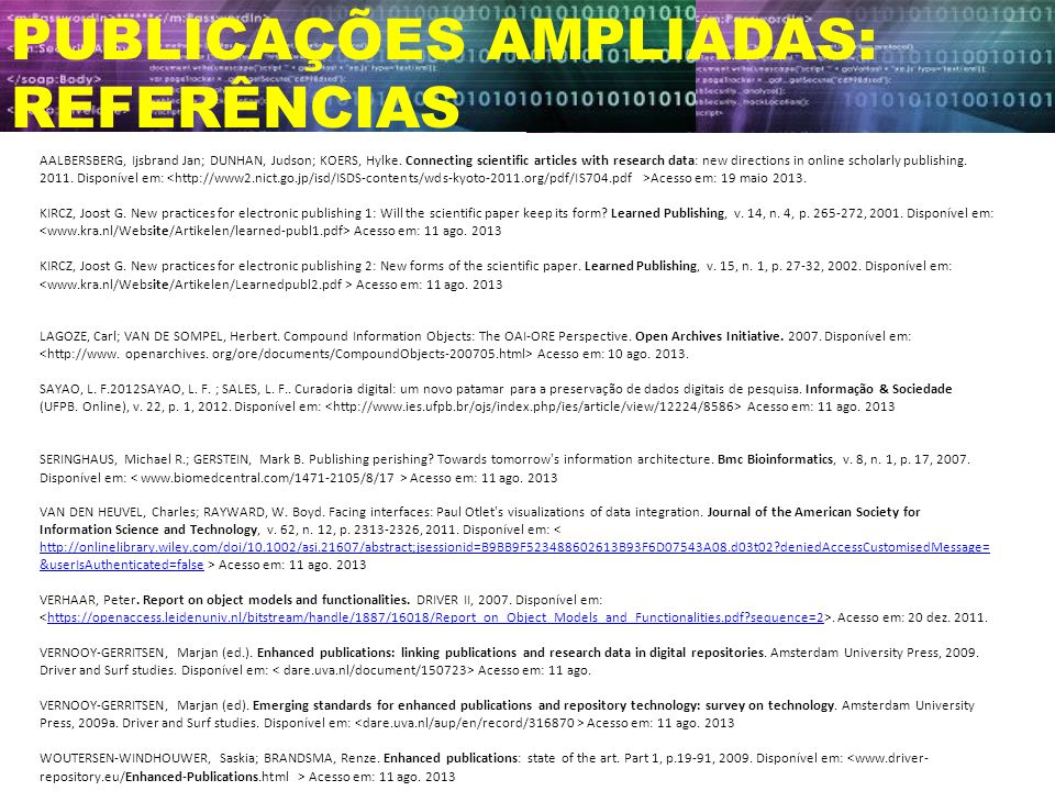 PUBLICAÇÕES AMPLIADAS: REFERÊNCIAS AALBERSBERG, Ijsbrand Jan; DUNHAN, Judson; KOERS, Hylke. Connecting scientific articles with research data: new dir