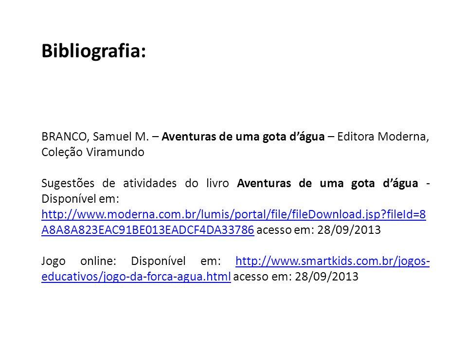 Bibliografia: BRANCO, Samuel M.