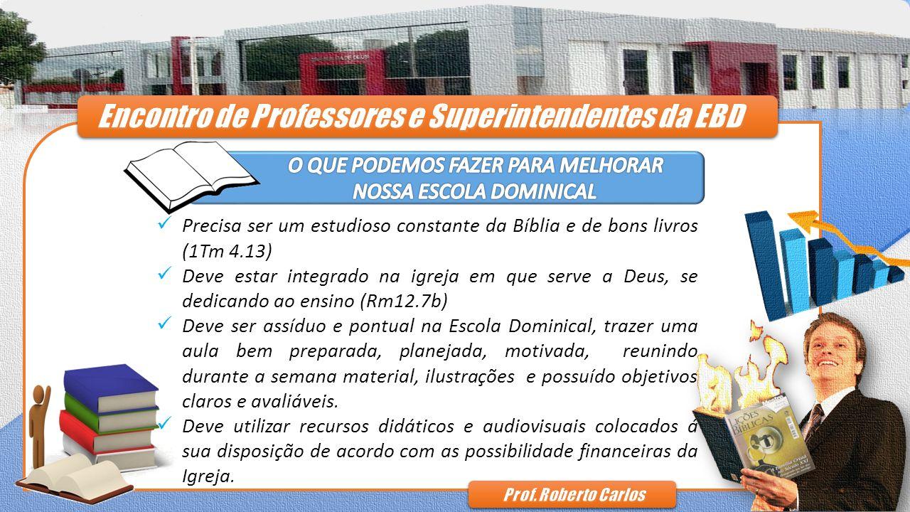 Precisa ser um estudioso constante da Bíblia e de bons livros (1Tm 4.13) Deve estar integrado na igreja em que serve a Deus, se dedicando ao ensino (R