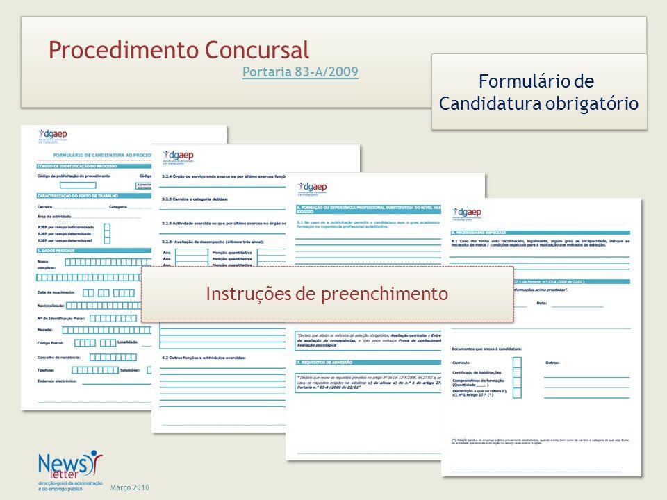 Março 2010 Procedimento Concursal Portaria 83-A/2009 Formulário de Candidatura obrigatório Formulário de Candidatura obrigatório Instruções de preench