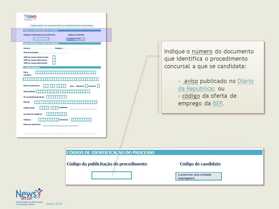 Março 2010 Indique o número do documento que identifica o procedimento concursal a que se candidata: - aviso publicado no Diário da República; ouDiári