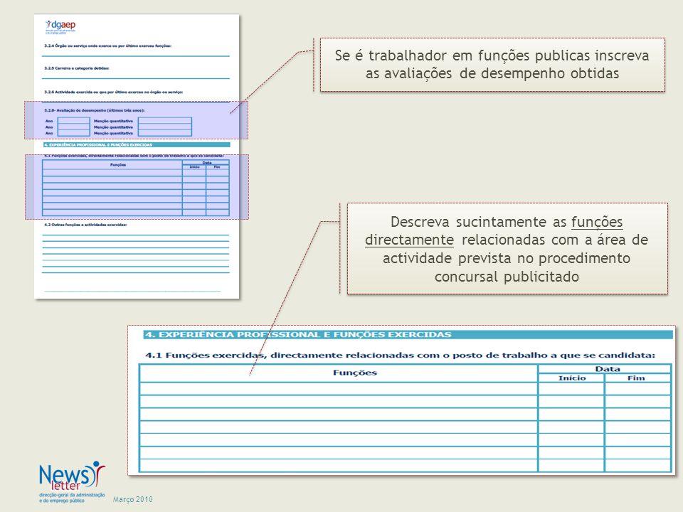 Março 2010 Descreva sucintamente as funções directamente relacionadas com a área de actividade prevista no procedimento concursal publicitado Se é tra
