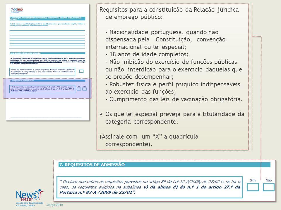 Março 2010 Requisitos para a constituição da Relação jurídica de emprego público: - Nacionalidade portuguesa, quando não dispensada pela Constituição,
