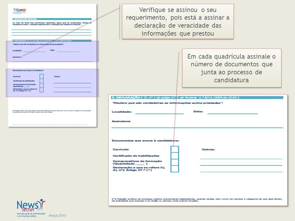 Março 2010 Verifique se assinou o seu requerimento, pois está a assinar a declaração de veracidade das informações que prestou Em cada quadrícula assi