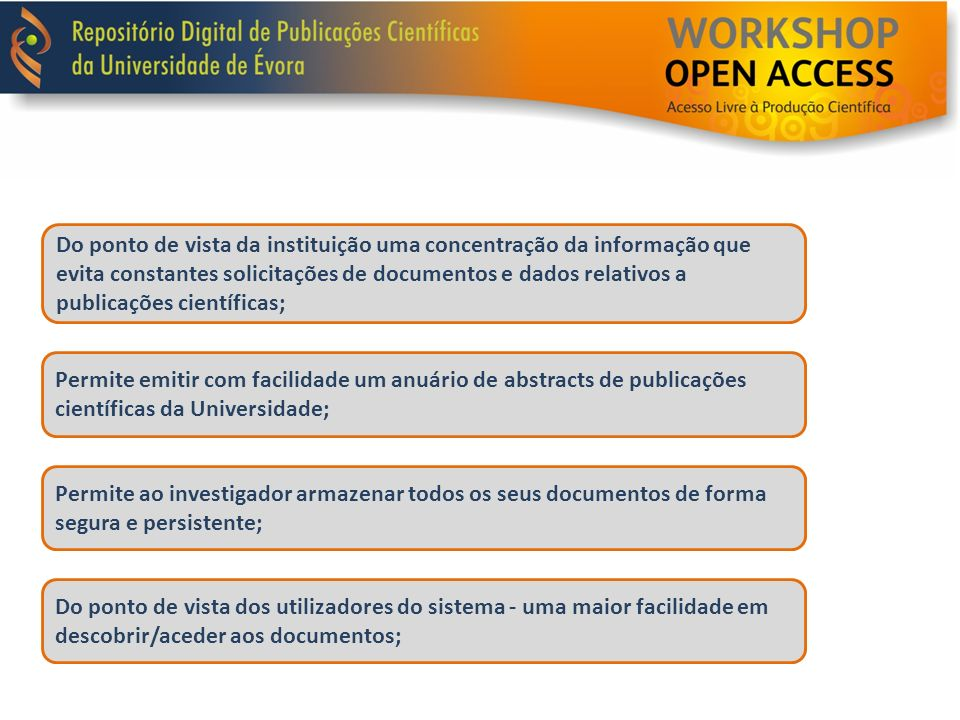 O RDPC da UEvora Constituída por 44 comunidades (Centros de Investigação e Departamentos).