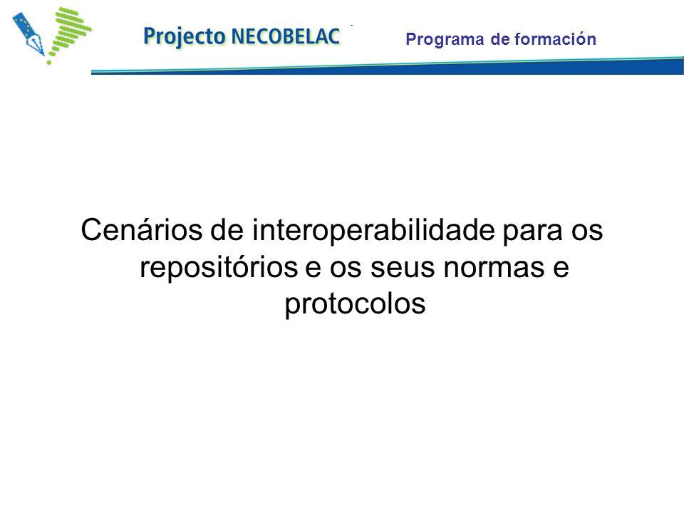Programa de formación Cenários de interoperabilidade para os repositórios e os seus normas e protocolos