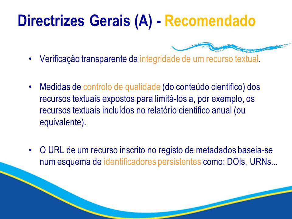 Directrizes Gerais (A) - Recomendado Verificação transparente da integridade de um recurso textual. Medidas de controlo de qualidade (do conteúdo cien