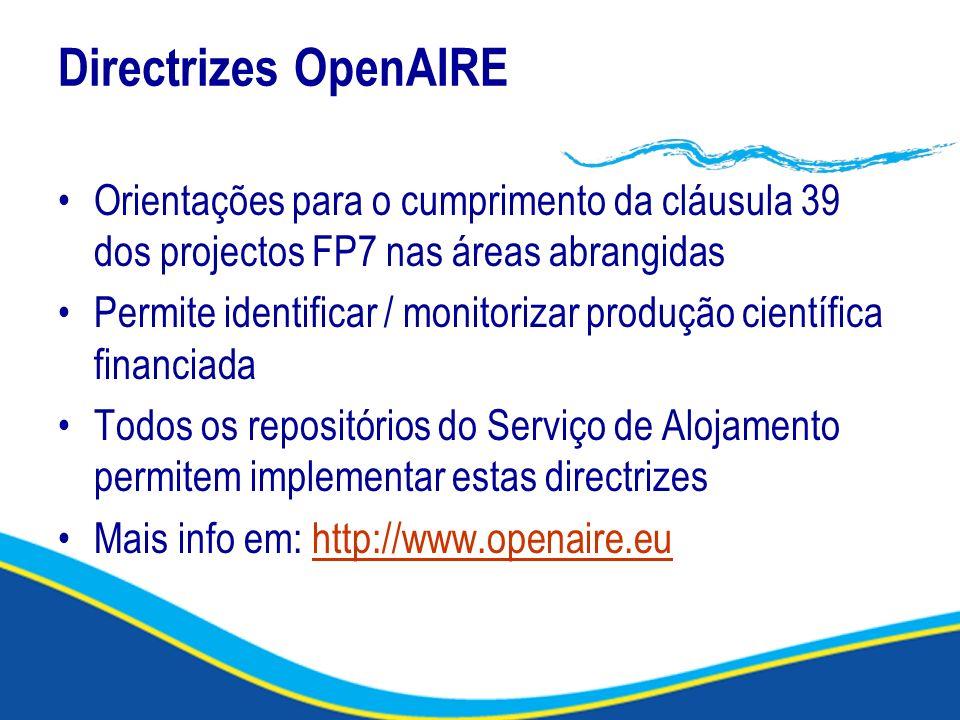 Directrizes OpenAIRE Orientações para o cumprimento da cláusula 39 dos projectos FP7 nas áreas abrangidas Permite identificar / monitorizar produção c
