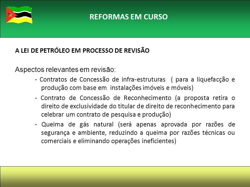 25 REFORMAS EM CURSO A LEI DE PETRÓLEO EM PROCESSO DE REVISÃO Aspectos relevantes em revisão: - Contratos de Concessão de infra-estruturas ( para a li