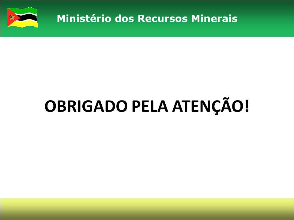 OBRIGADO PELA ATENÇÃO! Ministério dos Recursos Minerais