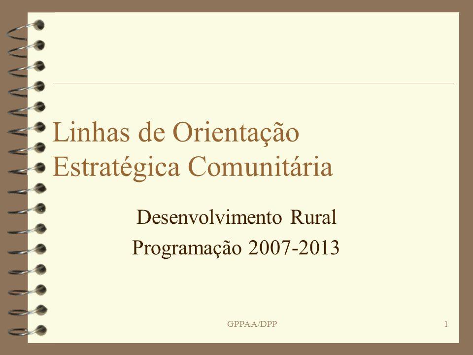 GPPAA/DPP1 Linhas de Orientação Estratégica Comunitária Desenvolvimento Rural Programação 2007-2013