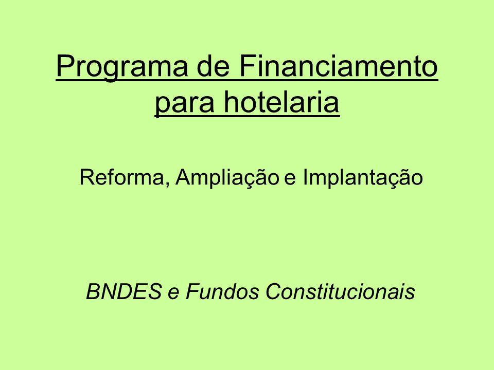 Programa de Financiamento para hotelaria Reforma, Ampliação e Implantação BNDES e Fundos Constitucionais