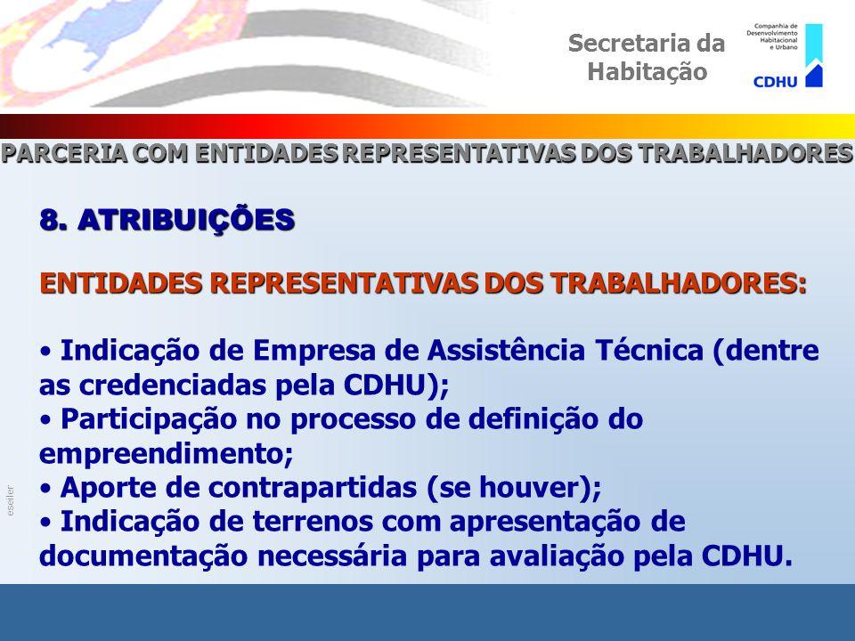 eseiler PROGRAMA PARCERIA COM ENTIDADES REPRESENTATIVAS DOS TRABALHADORES Secretaria da Habitação 8.