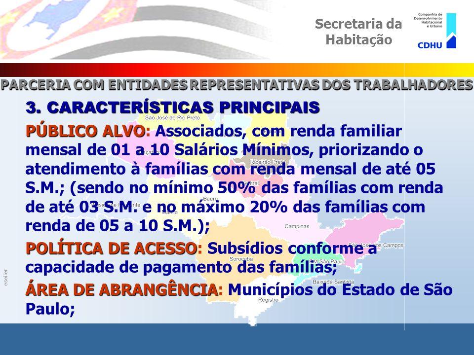 eseiler PROGRAMA PARCERIA COM ENTIDADES REPRESENTATIVAS DOS TRABALHADORES Secretaria da Habitação 3.