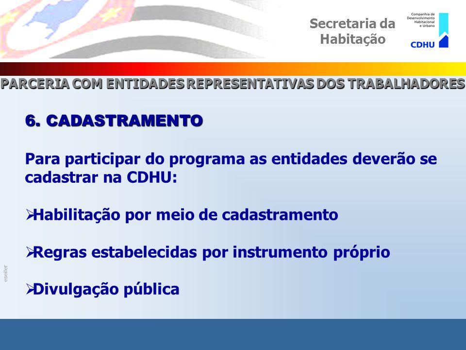 eseiler PROGRAMA PARCERIA COM ENTIDADES REPRESENTATIVAS DOS TRABALHADORES Secretaria da Habitação 7.