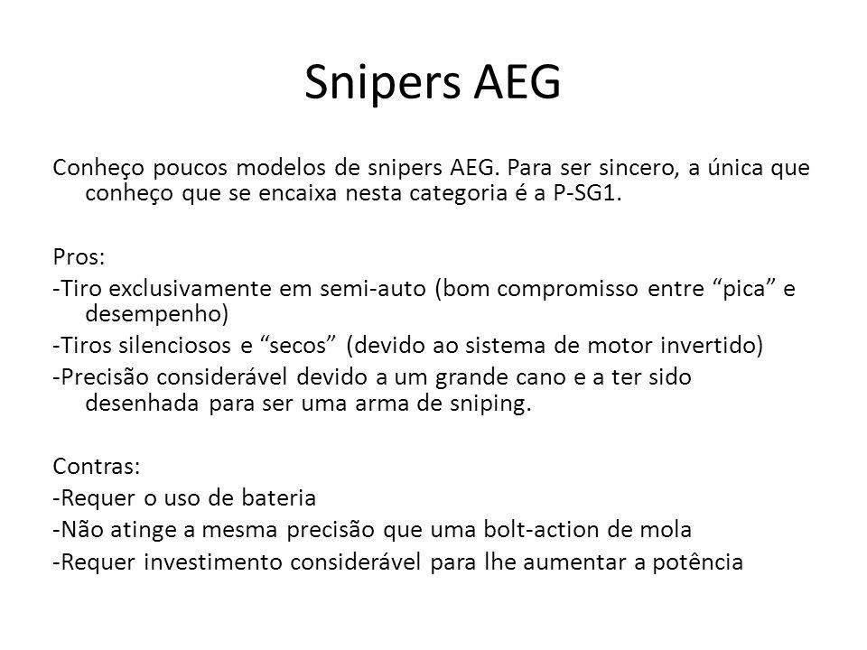 Snipers AEG Conheço poucos modelos de snipers AEG. Para ser sincero, a única que conheço que se encaixa nesta categoria é a P-SG1. Pros: -Tiro exclusi