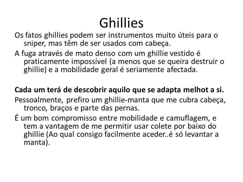 Ghillies Os fatos ghillies podem ser instrumentos muito úteis para o sniper, mas têm de ser usados com cabeça. A fuga através de mato denso com um ghi
