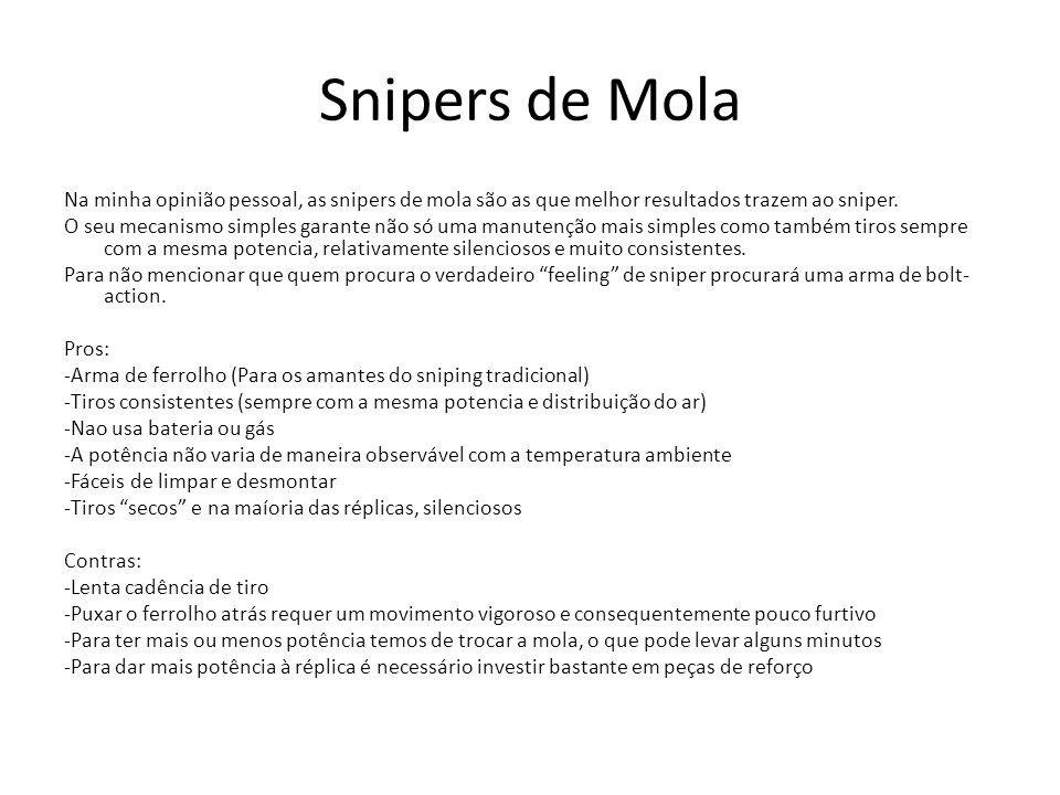 Snipers de Mola Na minha opinião pessoal, as snipers de mola são as que melhor resultados trazem ao sniper. O seu mecanismo simples garante não só uma