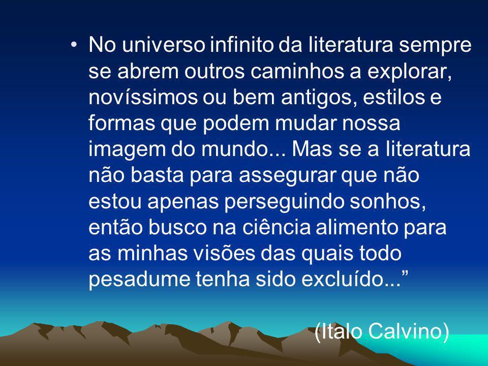 No universo infinito da literatura sempre se abrem outros caminhos a explorar, novíssimos ou bem antigos, estilos e formas que podem mudar nossa image