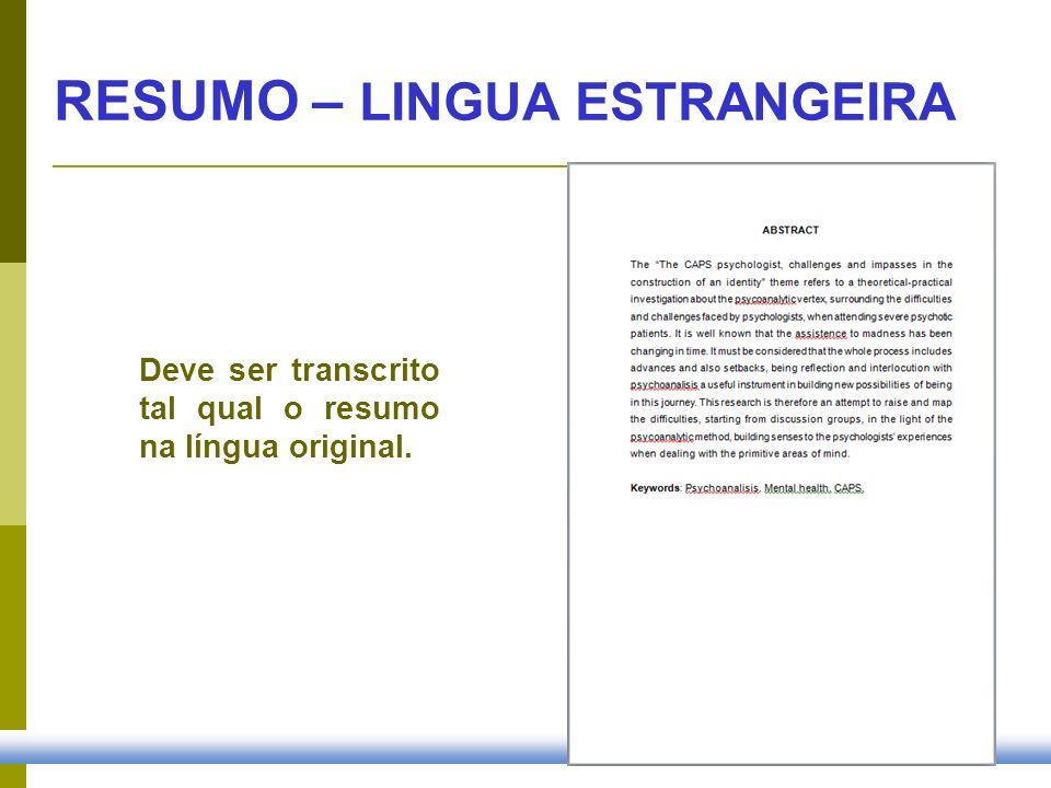 RESUMO – LINGUA ESTRANGEIRA Deve ser transcrito tal qual o resumo na língua original.