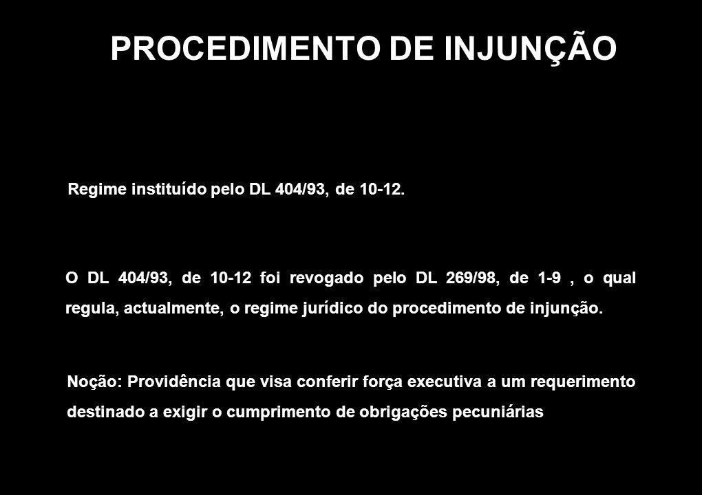 Regime instituído pelo DL 404/93, de 10-12. O DL 404/93, de 10-12 foi revogado pelo DL 269/98, de 1-9, o qual regula, actualmente, o regime jurídico d