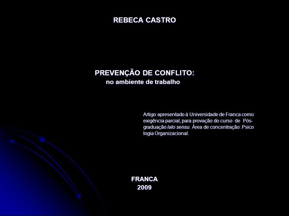 REBECA CASTRO PREVENÇÃO DE CONFLITO: no ambiente de trabalho no ambiente de trabalho Artigo apresentado à Universidade de Franca como Artigo apresenta