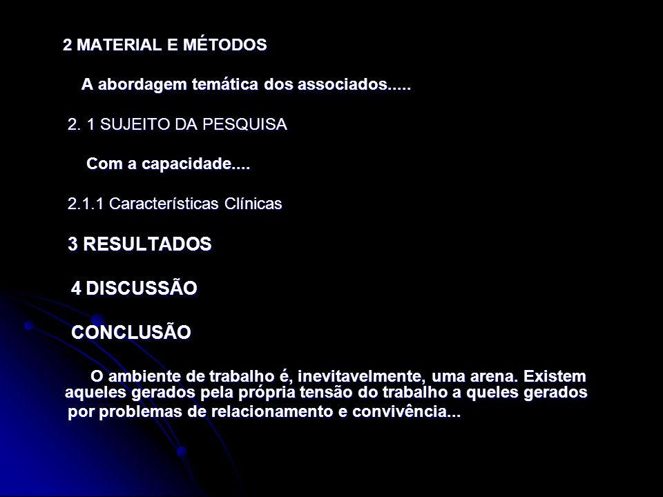 2 MATERIAL E MÉTODOS 2 MATERIAL E MÉTODOS A abordagem temática dos associados..... A abordagem temática dos associados..... 2. 1 SUJEITO DA PESQUISA 2