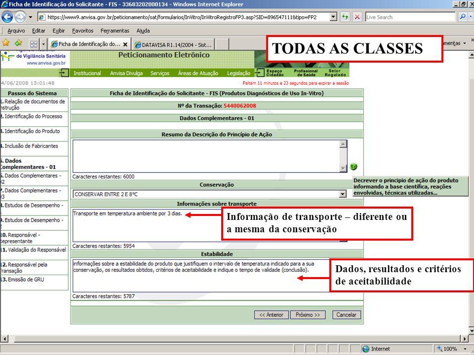 Agência Nacional de Vigilância Sanitária www.anvisa.gov.br Informação de transporte – diferente ou a mesma da conservação Dados, resultados e critérios de aceitabilidade TODAS AS CLASSES