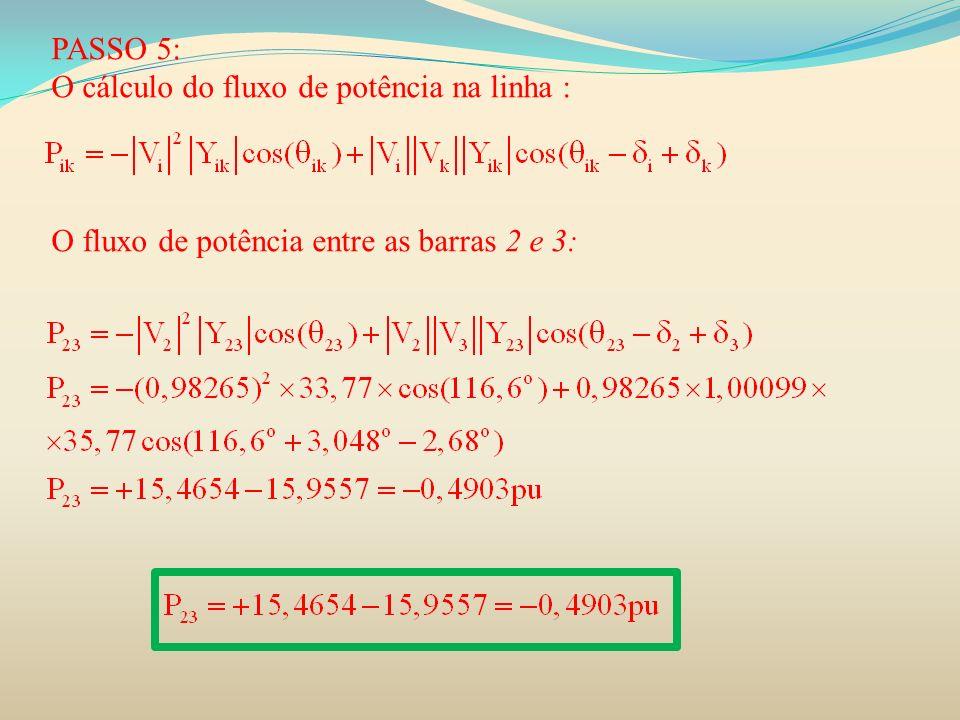 PASSO 5: O cálculo do fluxo de potência na linha : O fluxo de potência entre as barras 2 e 3: